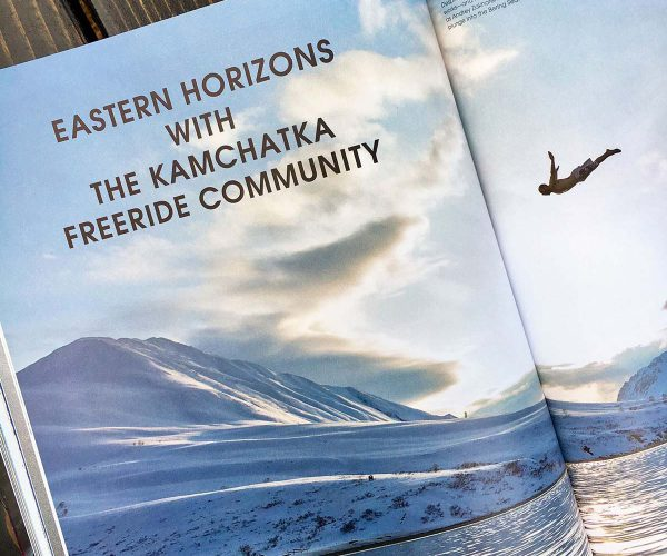 Ski Journal EASTERN HORIZONS WITH THE KAMCHATKA FREERIDE COMMUNITY